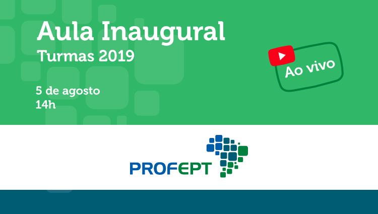ProfEPT promove aula inaugural para turmas de 2019